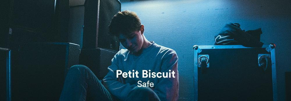 Petit Biscuit - Safe