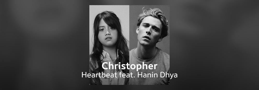 Christopher feat. Hanin Dhiya - Heartbeat