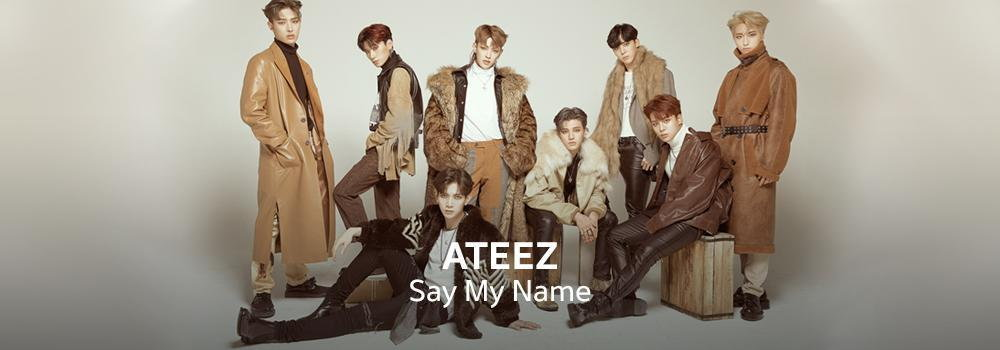 ATEEZ - Say My Name