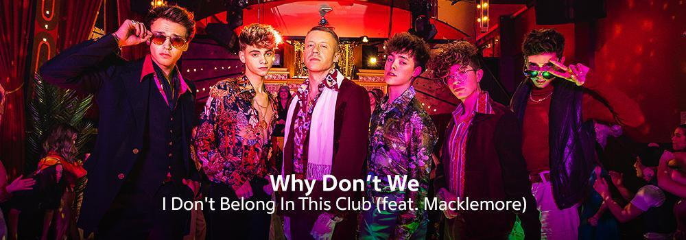 New Release - Why don't we - I Don't Belong In This Club (feat. Macklemore)