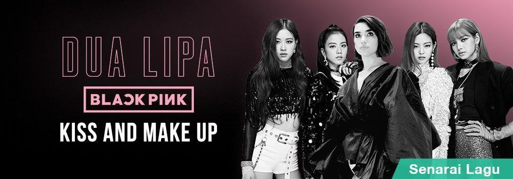 Dua Lipa X BLACKPINK - Kiss and Make Up