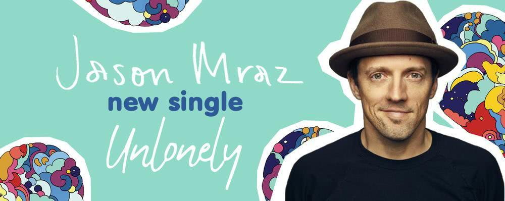 Single : Unlonely - Jason Mraz