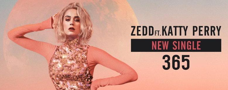 Single : 365 - Zedd , Katy Perry (S!)