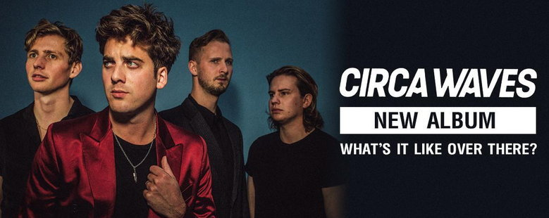 Album : What's It Like Over There? - Circa Waves