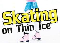 ฝรั่งพูดคนไทยงง : Skating on Thin Ice