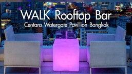 WALK Rooftop Bar ชมวิวตึกใบหยกจากมุมสูงแบบพาโนรามา