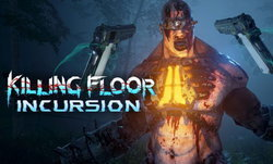 Killing Floor: Incursion เปิดฟลอร์เฉือดซอมบี้แบบ VR เสมือนจริง
