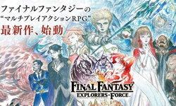 ชื่อดังไม่ช่วยอะไร! Final Fantasy Explorers Force ประกาศปิดเกมซะแล้ว