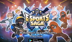 Esports Saga เกมคุมทีมอีสปอร์ตสู่ระดับโลก