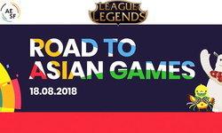 LOL Road to Asian games 2018 เกม MOBA ที่น่าจะแข่งกันดุเดือดสุดในเอเชี่ยนเกมส์