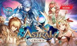 รีวิว Astral Crown จากเกมออนไลน์ PC กลายเป็นเกมมือถือแสนน่ารัก