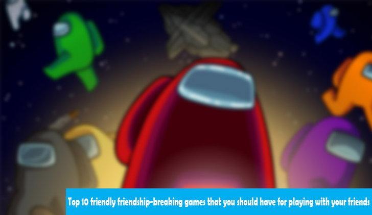 10 เกมทำลายมิตรภาพเบาสมองที่ควรมีไว้เล่นกับเพื่อน