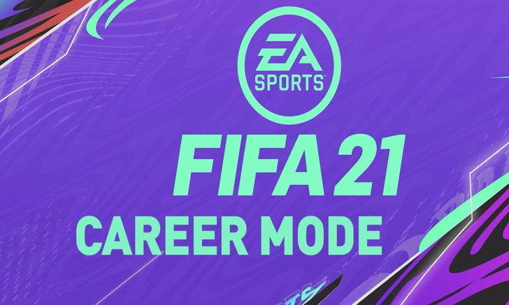 FIFA 21 กับนักเตะค่าพลังสุดโกงใน Career Mode