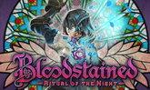 ชมตัวอย่างเกมเพลย์ใหม่ ของเกม Bloodstained Ritual of the Night
