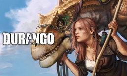 Durango ผจญภัยโลกไดโนเสาร์ เปิดสมัครทดสอบช่วง Closed Beta