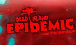 Dead Island : Epidemic เกาะซอมบี้สยองมาแนวใหม่แบบ MOBA