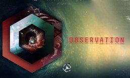เปิดตัว Observation เกมใหม่จากผู้สร้าง Stories Untold