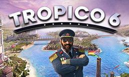 เกมสร้างเกาะสวาทหาดสวรรค์ Tropico 6 เวอร์ชั่นพีซีเตรียมวางจำหน่ายต้นปี 2019