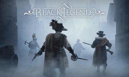 Black Legend เปิดให้สัมผัสเวอร์ชั่น DEMO ได้แล้วตอนนี้