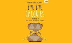 """""""Bye Bye Calories"""" กินยังไง ยังไง ก็ไม่อ้วน"""