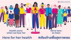 เพราะผู้หญิงมีเรื่องเล่า เราจึงต้องตั้งใจฟัง ออร์กานอน ประเทศไทยกับภารกิจรับฟังทุกปัญหาสุขภาพผู้หญิงทุกช่วงวัย