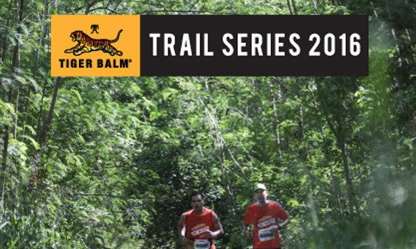 เตรียมร่างกายให้พร้อม แล้วออกมาวิ่งด้วยกัน กับ Tiger Balm Trail Series 2016
