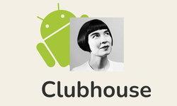 Clubhouse บน Android เปิดให้ผู้ใช้งาน Android สามารถดาวน์โหลดมาใช้งานแล้วทั่วโลกวันนี้
