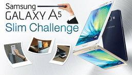 ลุ้นรับ Samsung Galaxy A5 ไปใช้แบบฟรีๆ กับ GALAXY A5 Slim Challenge
