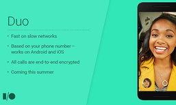 Google เตรียมเปิดตัว Duo โปรแกรม Video Call เห็นหน้าคู่แบบ Facetime ลงมือถือทั้ง iOS และ Android