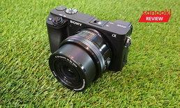 """[Hands On] สัมผัสแรกกับ """"Sony A6400"""" กล้องมิลเลอร์เลส ครบเครื่อง เพื่อชาว VLOG"""
