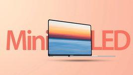 ลือ MacBook Pro รุ่นใหม่ จะเปลี่ยนไปใช้หน้าจอ Mini-LED 120Hz