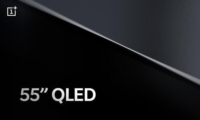 OnePlusกำลังจะเปิดตัวทีวีQLEDขนาด55นิ้วครั้งแรกของค่าย