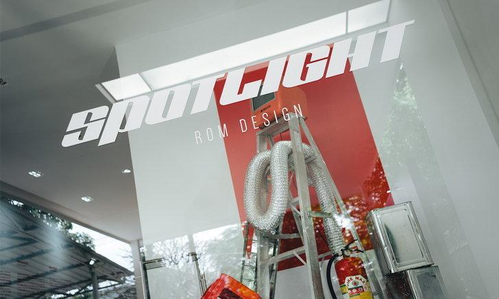ROM DESIGN เปิดตัว 'SPOTLIGHT'  Exhibition new wave project ครองใจคนรุ่นใหม่ยุคมิลลิเนียลส์