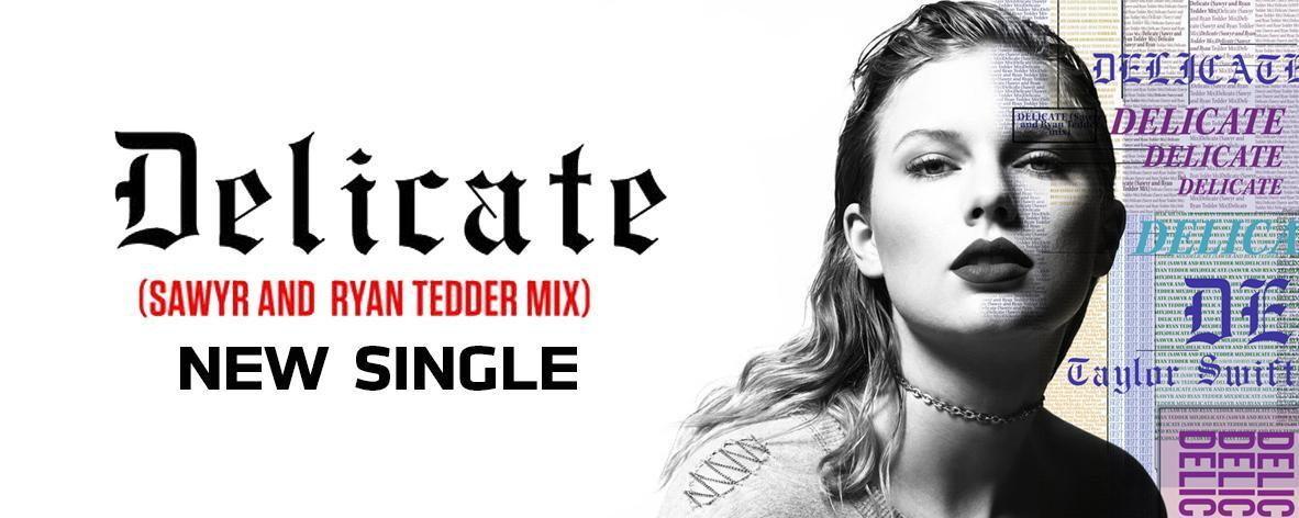 Single : Delicate - Taylor Swift