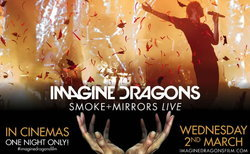 Imagine Dragons เตรียมระเบิดความมันผ่านจอภาพยนตร์กับ Smoke+Mirrors LIVE