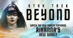 """ขนลุกซู่! Rihanna กับเพลงใหม่ """"Sledgehammer"""" ประกอบหนัง Star Trek Beyond"""