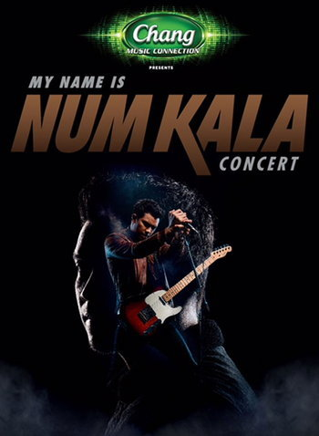 Chang Music Connection Presents MY NAME IS NUM KALA CONCERT