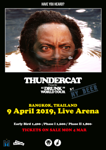 HAVE YOU HEARD? : Thundercat Live! by MY BEER
