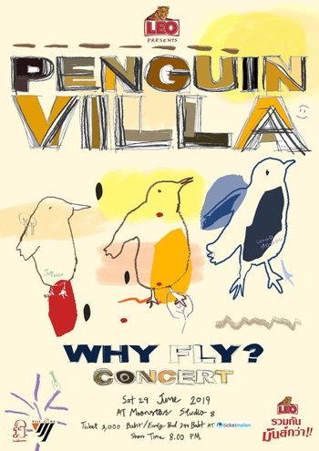 Leo Presents Penguin Villa Why Fly? Concert