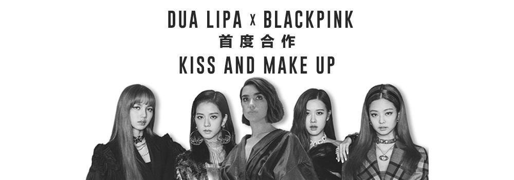 Dua Lipa BLACKPINK - Kiss and Make Up