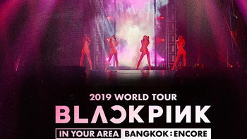BLACKPINK in Bangkok Area Again! คอนเสิร์ต encore รอบสองในไทย 13-14 ก.ค. นี้