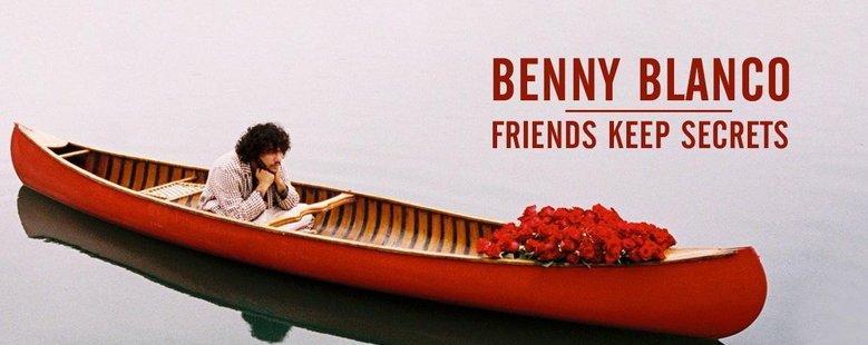 Album : FRIENDS KEEP SECRETS - Benny Blanco