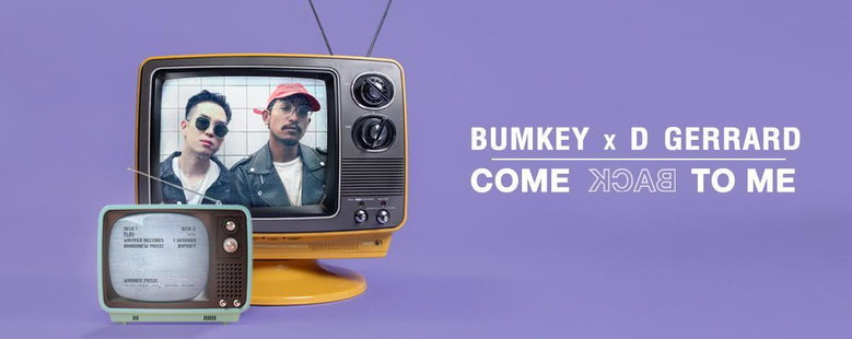 Single : Come Back To Me - Bumkey X D Gerrard (S!)