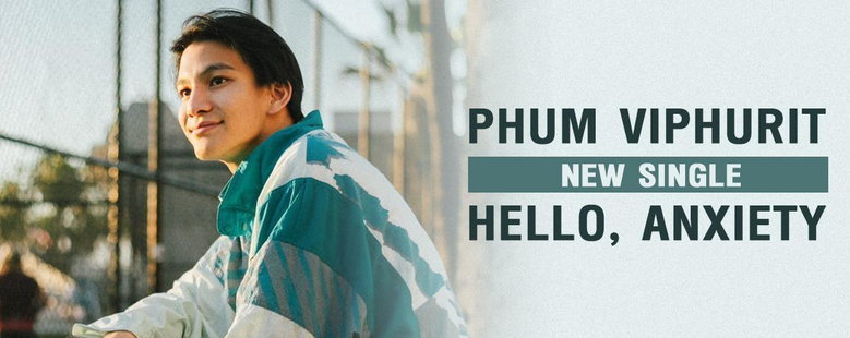 Single : Hello, Anxiety - Phum Viphurit (S!)