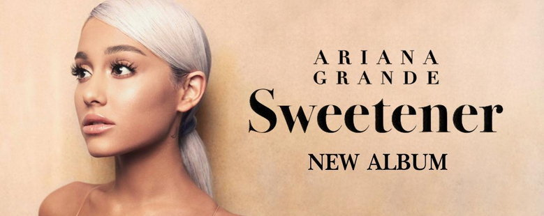 Album : Sweetener -  Ariana Grande