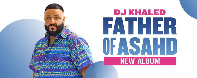 Album : Father Of Asahd - DJ Khaled