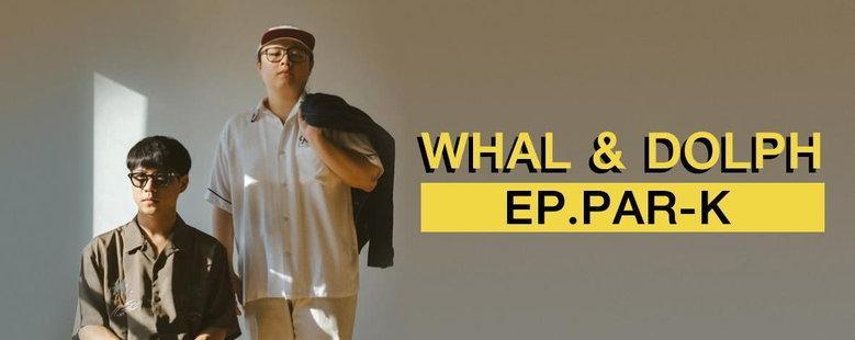 Album : PAR-K - Whal & Dolph