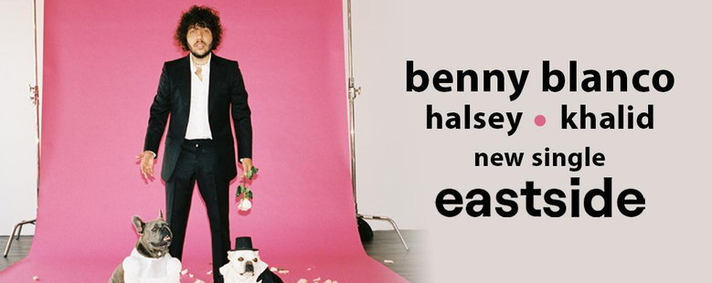 Single : Eastside - Benny Blanco (S!)