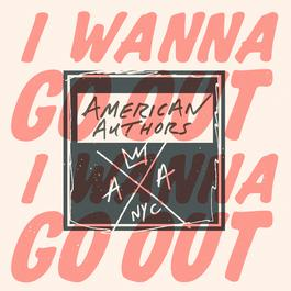 american-authors-i-wanna-go-o