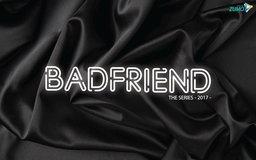 ເຜີຍໂສມຫນ້າຜູ້ຜ່ານເຂົ້າຮອບທີ່ຈະໄດ້ເປັນນັກສະແດງໃນ BADFRIEND THE SERIES